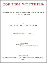 Cover of Cornish Worthies: Sketches of Some Eminent Cornish Men and Families, Volume 1 (of 2)