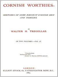Cornish Worthies: Sketches of Some Eminent Cornish Men and Families, Volume 2 (of 2)