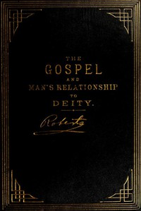 The Gospel: An Exposition of its First PrinciplesRevised and Enlarged Edition