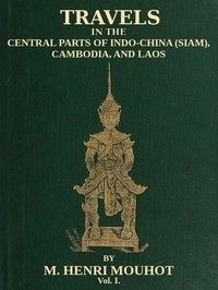 Cover of Travels in the Central Parts of Indo-China (Siam), Cambodia, and Laos (Vol. 1 of 2)During the Years 1858, 1859, and 1860