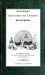 Picturesque Sketches of London, Past and Present