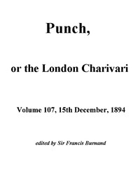 Cover of Punch, or the London Charivari, Vol. 107, December 15th, 1894