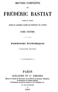 Œuvres Complètes de Frédéric Bastiat, tome 6 / mises en ordre, revues et annotées d'après les manuscrits de l'auteur