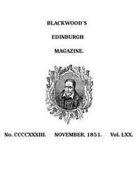 Blackwood's Edinburgh Magazine, Volume 70, No. 433, November 1851