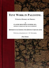Tent Work in Palestine: A Record of Discovery and Adventure