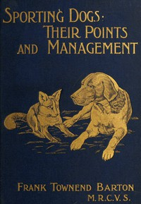 Sporting Dogs: Their Points and Management in Health and Disease