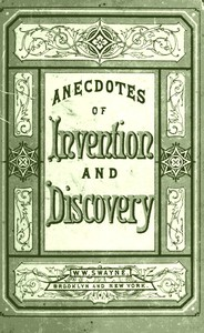 Cover of Invention and Discovery: Curious Facts and Characteristic Sketches