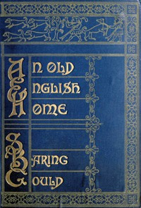 Cover of An Old English Home and Its Dependencies