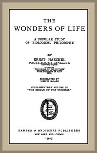 Cover of The Wonders of Life: A Popular Study of Biological Philosophy