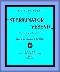"Cover of ""Sterminator Vesevo"" (Vesuvius the great exterminator) Diary of the Eruption of April 1906"