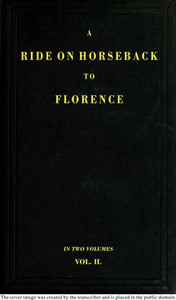 Cover of A Ride on Horseback to Florence Through France and Switzerland. Vol. 2 of 2Described in a Series of Letters by a Lady