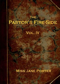 Cover of The Pastor's Fire-side Vol. 4 (of 4)