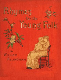 Cover of Rhymes for the Young Folk