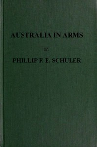 Cover of Australia in Arms A Narrative of the Australasian Imperial Force and Their Achievement at Anzac