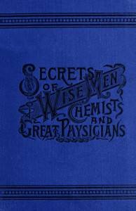 Cover of Secrets of Wise Men, Chemists and Great Physicians