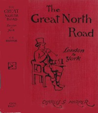 Cover of The Great North Road, the Old Mail Road to Scotland: London to York