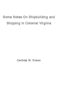 Some Notes on Shipbuilding and Shipping in Colonial Virginia