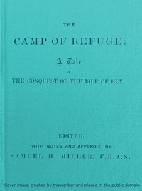 The Camp of Refuge: A Tale of the Conquest of the Isle of Ely