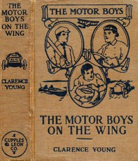 Cover of The Motor Boys on the Wing; Or, Seeking the Airship Treasure