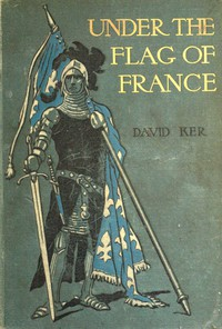 Under the Flag of France: A Tale of Bertrand du Guesclin