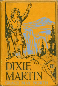 Cover of Dixie Martin, the Girl of Woodford's Cañon