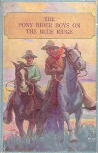 Cover of The Pony Rider Boys on the Blue Ridge; or, A Lucky Find in the Carolina Mountains