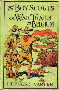 Cover of The Boy Scouts on War Trails in Belgium; Or, Caught Between Hostile Armies