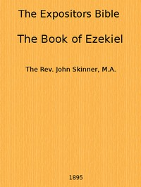 The Expositor's Bible: The Book of Ezekiel