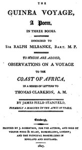 The Guinea Voyage: A Poem in Three Books To Which Are Added Observations on a Voyage to the Coast of Africa