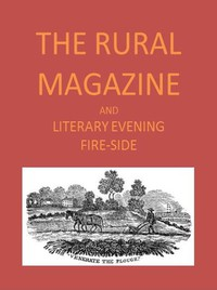 Cover of The Rural Magazine, and Literary Evening Fire-Side, Vol. 1 No. 01 (1820)