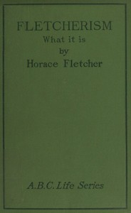 Cover of Fletcherism: What It Is; Or, How I Became Young at Sixty