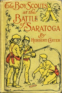 Cover of The Boy Scouts at the Battle of Saratoga: The Story of General Burgoyne's Defeat
