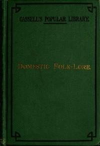 Cover of Domestic folk-lore