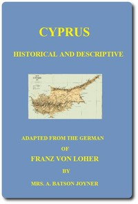 Cyprus: Historical and Descriptive