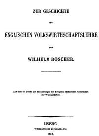 Zur Geschichte der englischen Volkswirthschaftslehre / aus dem III. Bande der Abhandlungen der Königlich Sächsischen Gesellschaft der Wissenschaften