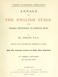 """Cover of """"Their Majesties' Servants."""" Annals of the English Stage (Volume 1 of 3)"""