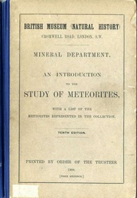 An Introduction to the Study of MeteoritesWith a List of the Meteorites Represented in the Collection