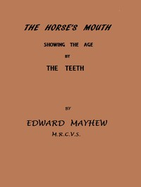 The Horse's Mouth, Showing the age by the teeth