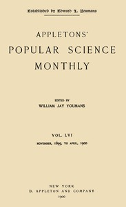 Appletons' Popular Science Monthly, January 1900Vol. 56, November, 1899 to April, 1900