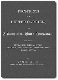 Cover of Foot-prints of a letter carrier; or, a history of the world's correspondece