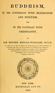 Cover of Buddhism, in Its Connexion with Brahmanism and Hinduism, and in Its Contrast with Christianity