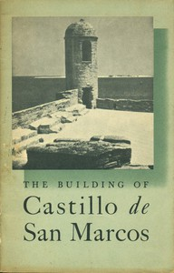 The Building of Castello de San MarcosNational Park Service Interpretive Series, History No. 1