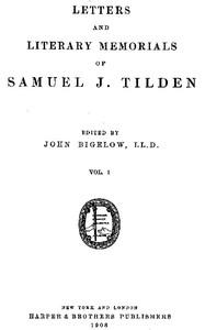 Letters and Literary Memorials of Samuel J. Tilden, v. 1