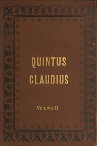 Cover of Quintus Claudius: A Romance of Imperial Rome. Volume 2