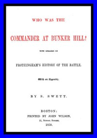 Cover of Who was the Commander at Bunker Hill?With Remarks on Frothingham's History of the Battle