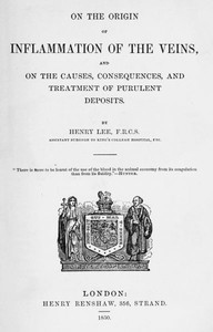 Cover of On the origin of inflammation of the veinsand of the causes, consequences, and treatment of purulent deposits