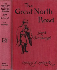 The Great North Road, the Old Mail Road to Scotland: York to Edinburgh