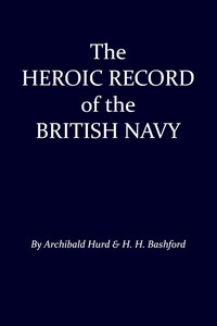 Cover of The Heroic Record of the British Navy: A Short History of the Naval War, 1914-1918