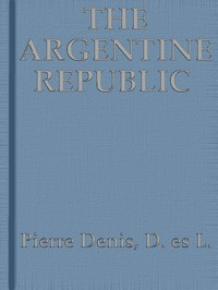 Cover of The Argentine Republic: Its Development and Progress