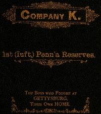 History of Company K. 1st (Inft,) Penn'a Reserves